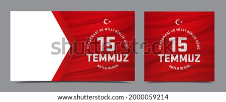 Minimal Set for the Turkish holiday Demokrasi ve Milli Birlik Gunu 15 Temmuz Translation from Turkish: The Democracy and National Unity Day of Turkey, veterans and martyrs of 15 July. With a holiday.