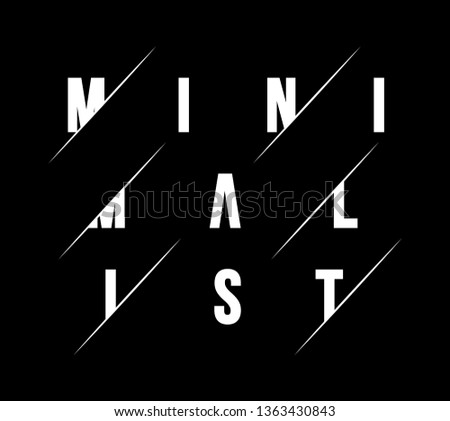 Minimalist Fashion Slogan minimal slogan card for T-shirt and apparels graphic vector Print.