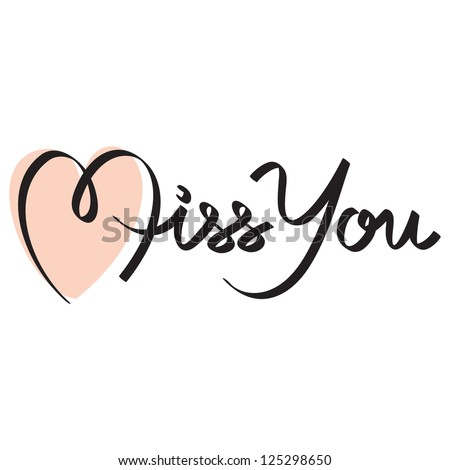miss you hand lettering; scalable and editable vector illustration;