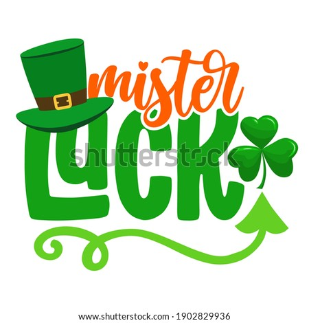 Mister Lucky - funny St Patrick's Day design for posters, flyers, t-shirts, cards, invitations, stickers, banners, gift. Irish leprechaun shenanigans lucky charm clover funny quote. Baby clothes badge Foto stock ©