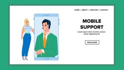Mobile Support Service Calling Young Woman Vector. Mobile Support Advice And Communication Girl With Man Operator Assistant. Characters Client Consultation Web Flat Cartoon Illustration