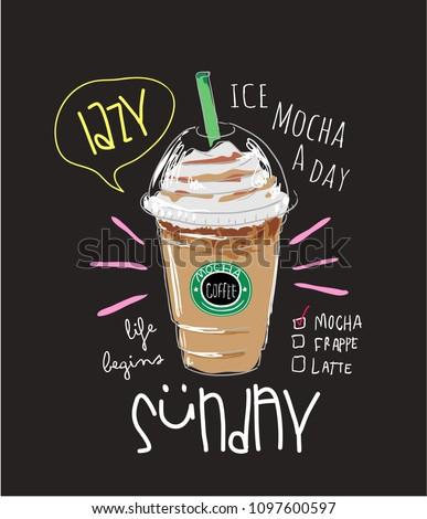 mocha coffee illustration with slogan