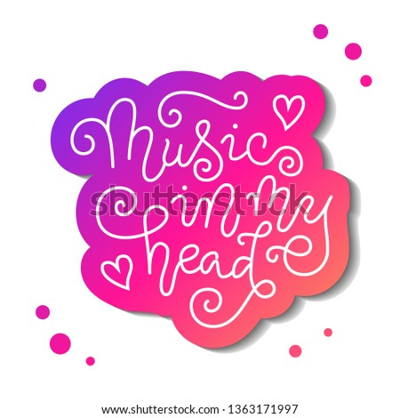 Modern calligraphy lettering of Music in my head in white with pink outline on white with dots for decoration, poster, banner, music festival, show, cover, music shop, advertising, concert, theater #1363171997