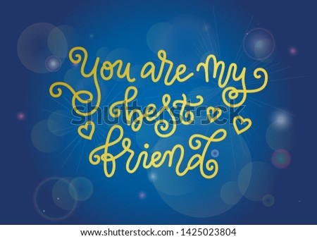Modern mono line calligraphy of You are my best friend in golden with hearts on blue background for decoration. postcard, greeting card, happy birthday, gift tag, present, friend's day