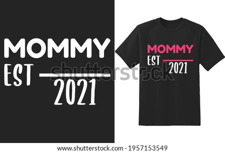 Mommy Shirt, Mommy Est. 2021 Shirt Mother's day t-shirt design 2021 Foto stock ©