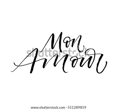 Mon amour postcard. My love in French. Phrase for Valentine's day. Ink illustration. Modern brush calligraphy. Isolated on white background.