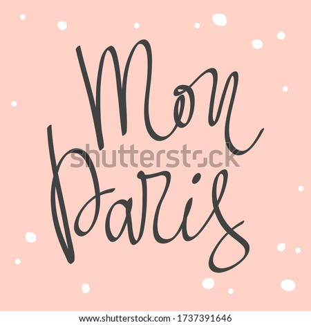 Mon Paris in French language means My Paris in English language. Sticker for social media content. Vector hand drawn illustration with cartoon lettering Stock fotó ©