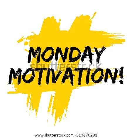 Monday Motivation! (Brush Lettering Vector Illustration Design)
