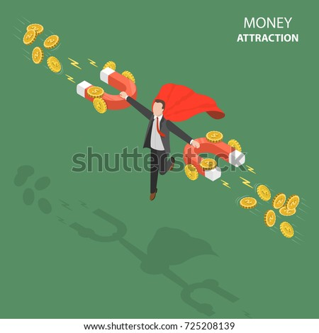 Money attraction flat isometric low poly vector concept. Businessman is floating in the air like a superhero and holding big magnets witch let him to attract coins. Investment, profit, income.