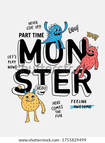 Monster slogan text with cute monster  cartoons. Vector graphics for t-shirt prints and other uses