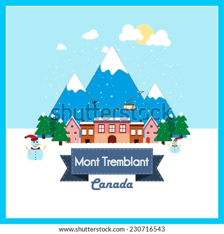 Mont Tremblant, Canada, Winter Holiday destination flat design on snowy mountain background.