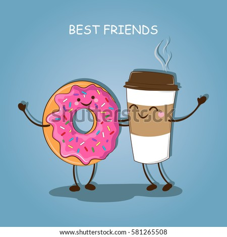 Morning breakfast. Best friends. Cute image of coffee and a donut. Vector illustration.