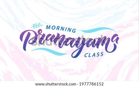 Morning Class Breathing Exercises text. Nadi shodhana Pranayama technique. Calligraphy inscription. Vector illustration for logotype, pocter, magasine, banner, t-shirt, flyer Photo stock ©