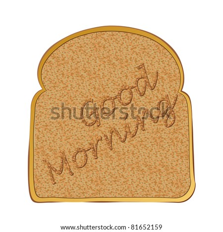 Morning toasted bread concept with toast text
