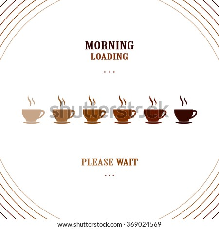 Morning with coffee vector art for banner, poster, card. Motivation poster.  Loading coffee lettering / inscription . Morning concept design