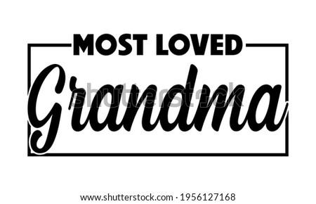 most loved grandma   grandma