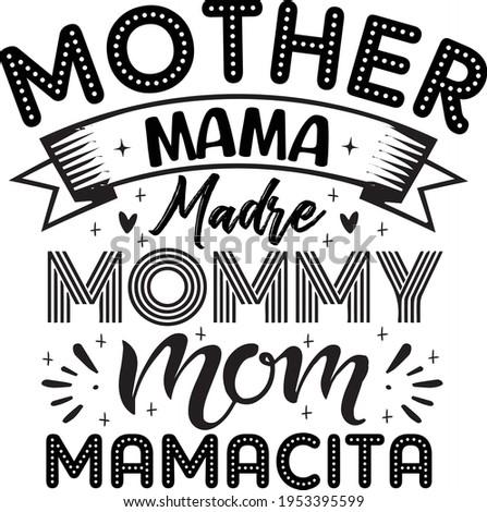 Mother Mama Madre Mommy Mom Mamacita Typography T-shirt Design Foto stock ©