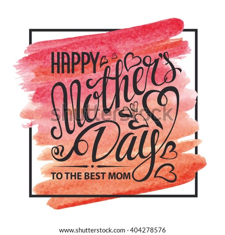 Mothers Day.Typographic card.Lettering,heart.mother\'s day Vector Design,Watercolor background,pink artistic texture,square frame.Holiday handwriting text.Mothers Day Invitation,watercolor poster.