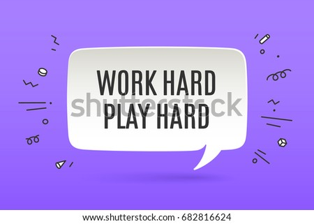 Motivation business poster. Paper bubble cloud talk with shadow on color background. Isolated cloud talk silhouette with text Work Hard Play Hard. Banner for motivational message. Vector Illustration