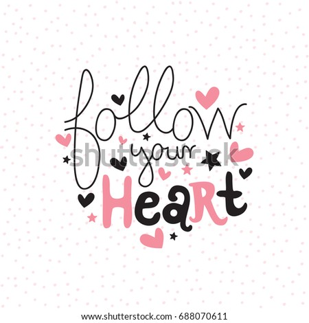 "motivation card with ""Follow your heart"" vector illustration"