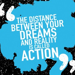 Motivation Concept / Motivational Quote Poster Design / The Distance Between Your Dreams And Reality Is Called Action