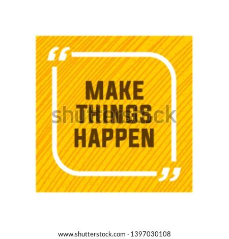 Motivation concept, Motivational quote poster vector design, Make things happen