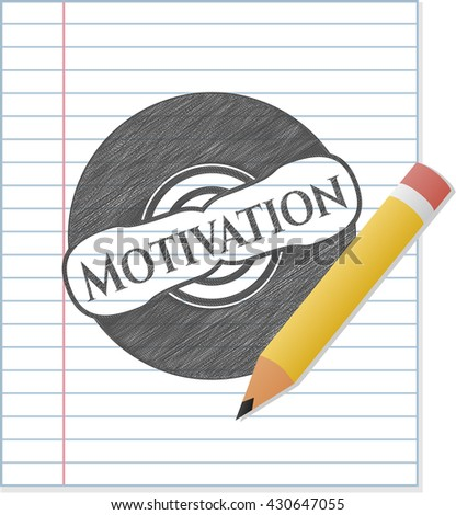 Motivation emblem drawn in pencil