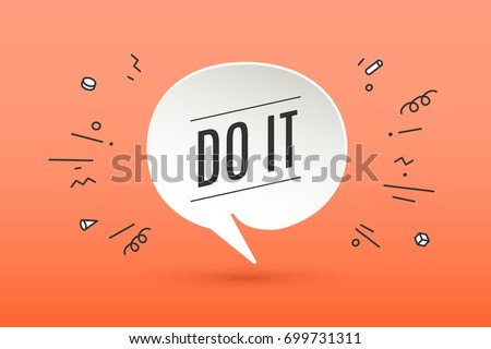 Motivation positive poster and banner. Paper bubble cloud talk with shadow on color background. Isolated cloud talk silhouette with text Do It with explosion graphic elements. Vector Illustration