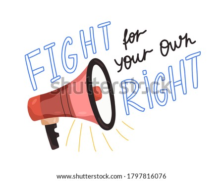 Motivational inscription with megaphone Fight for your own right vector flat illustration. Composition of independence, liberty and equality isolated. Loudspeaker with activist text inscription