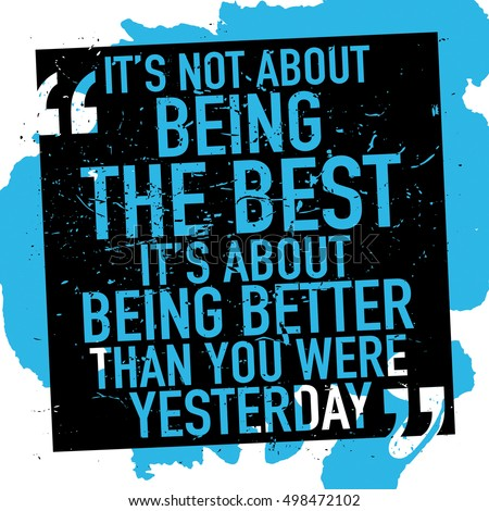 Motivational inspirational quote poster / It's not about being the best it's about being better than you were yesterday