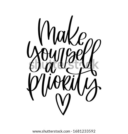 Motivational mental health and wellness quote vector design with Make yourself a priority handwritten modern calligraphy phrase. Short saying about self-care and well being with heart clipart. Foto stock ©