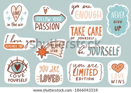 Motivational patches. Love collection. Stickers, badges, prints for kids with quotes, doodles and lettering, Valentine day decoration. Cute cartoon vector. Flat style inspirational illustrations