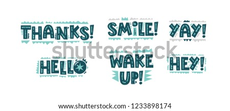 Motivational phrases, Thank you, Smile! Yay, Hello, Wake Up, Hey. Hand drawn lettering for print on postcards, poster, banner, t-shirts, bags. Vector illustration
