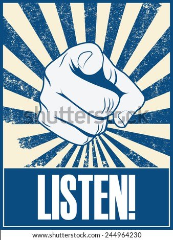 Motivational poster design with hand pointing at you or the viewer listen text. Eps10 vector illustration