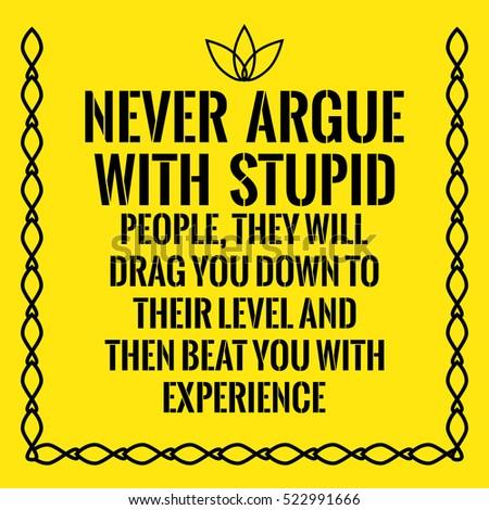 motivational quote never argue