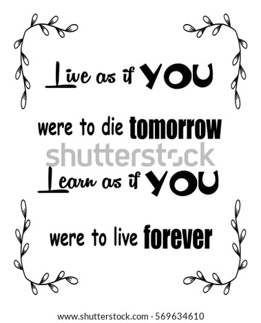 motivational quotes live as if