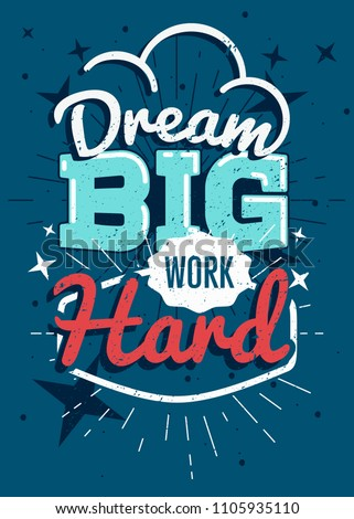 Motivational typography vector poster, Dream big work hard