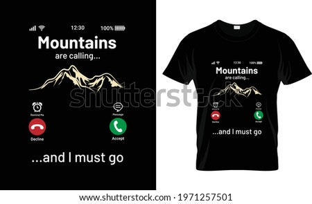 Mountains Calling I must go T-Shirt Design  Photo stock ©