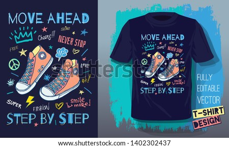 Move ahead, ever stop, step by step motivational slogan sneakers for t shirt. Street fashion sport style shoes lettering doodles message. Hand drawn vector illustration.