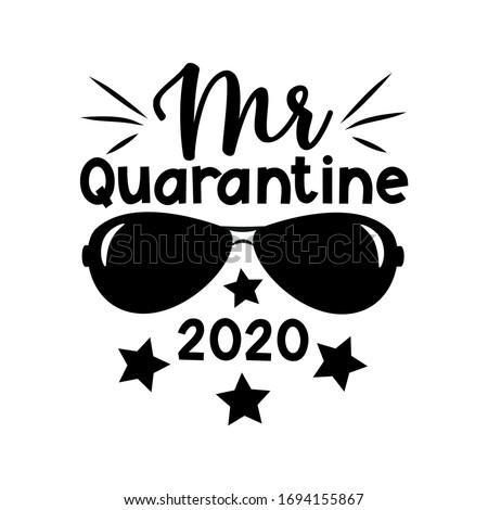 Mr quarantine 2020- funny text with necktie. Home Quarantine illustration.