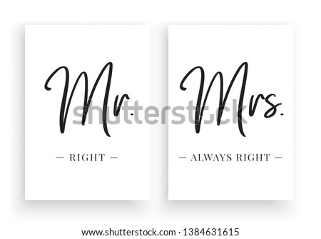 Mr. Right & Mrs. Always Right, Minimalist Wording Design, Wall Decor Vector, Wall Decals, Lettering, Art Decor, Two pieces Wall Art isolated on white background. Cup Design, Scandinavian Poster Design ストックフォト ©