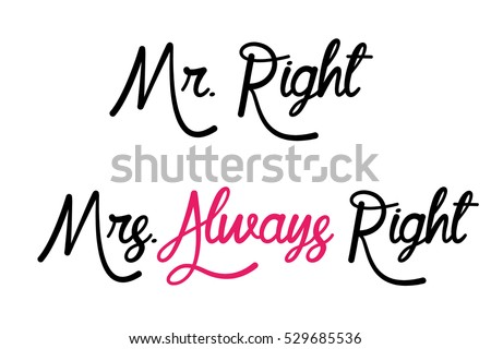 Stock Vector Mr Right Mrs Always Typography