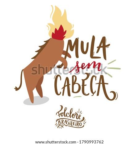 Mula Sem Cabeça. Headless mule. Fantastic Creature of  Brazilian Folklore. Brazilian Portuguese Hand Lettering Calligraphy. Vector. Brazilian legends and tales.