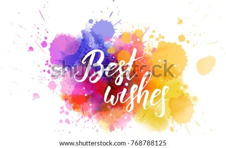 Multicolored splash watercolor blot with handwritten modern calligraphy text