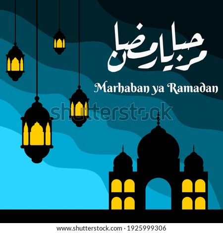 Multipurpose banner for use during event Ramadhan. Marhaban ya Ramadhan (English: Welcome Ramadan)