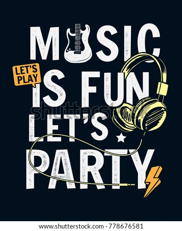 Music is fun slogan graphic for t-shirt print, posters, and other uses. Vector illustrations.