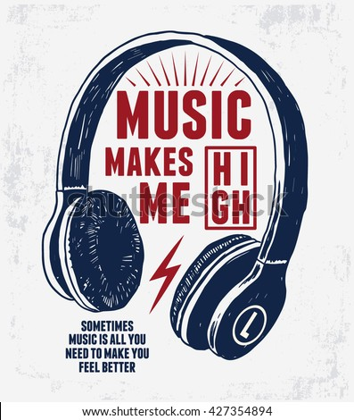 music makes me high slogan for