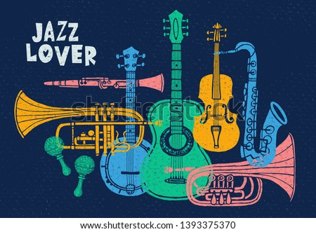 Musical instruments, guitar, fiddle, violin, clarinet, banjo, trombone, trumpet, saxophone, sax, jazz lover slogan graphic for t shirt design posters prints. Hand drawn vector illustration.
