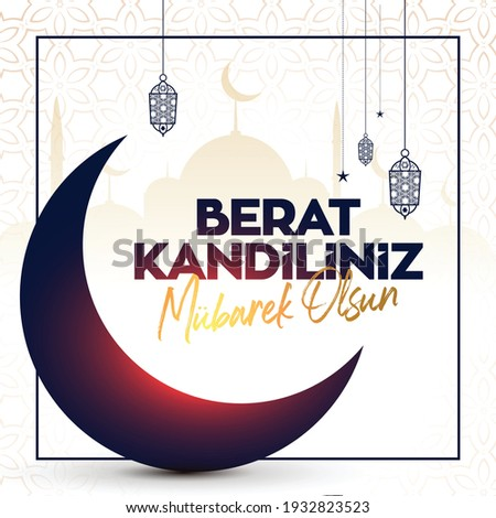 Muslim holiday, feast. Islamic holy night concept vector. Berat kandiliniz mübarek(mubarak) olsun (Translate: Blessed our Berat Kandil (Berat Kandil is one of the five Islamic holy nights))