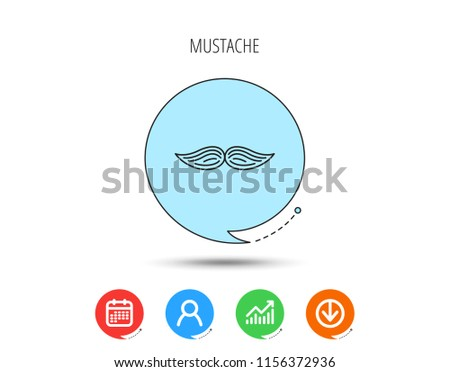 Mustache icon. Hipster symbol. Gentleman sign. Calendar, User and Business Chart, Download arrow icons. Speech bubbles with flat signs. Vector
